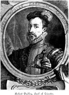 Robert Dudley, 1st Earl of Leicester, and reportedly Elizabeth I's lovahhh