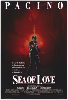 Watch Sea of Love full hd online Directed by Harold Becker. With Al Pacino, Ellen Barkin, John Goodman, Michael Rooker. A detective investigating a series of murders becomes involved with a w Al Pacino, 80s Movies, Great Movies, Watch Movies, Love Movie, Movie Tv, Movie Props, Movie Theater, Detective