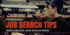 5 Job Search Tips Every College Graduate Should Know - Expert Career Advice | Ladders