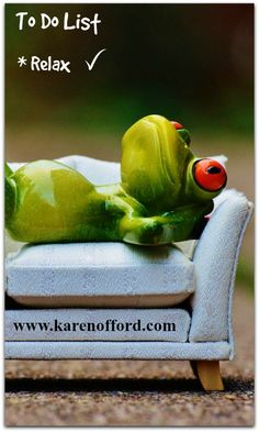 To do list; Relax :) http://www.karenofford.com/Quotes.html#Quotes #relax
