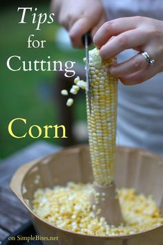 tips for cutting corn cob @Aimee | Simple Bites