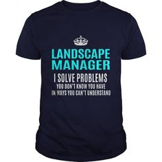 LANDSCAPE-MANAGER T-SHIRTS, HOODIES (21.99$ ==► Shopping Now) #landscape-manager #shirts #tshirt #hoodie #sweatshirt #fashion #style