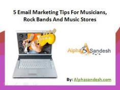 Email marketing tips for musicians