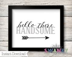 Hello There Handsome Print 8x10 Typography Art by SwankyPrintables