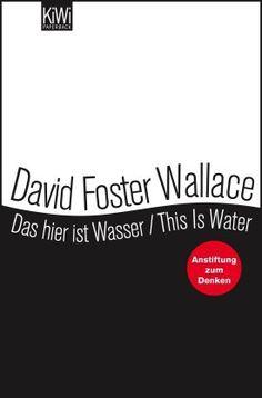 David Foster Wallace - Das hier ist Wasser / This is Water