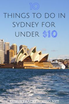 Visiting Sydney, Australia soon? Here are 10 things to do in Sydney for under $10!