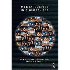 Media Events in a Global Age. Ed.Couldry N., Hepp A.,Krotz F.