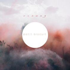 Oceans by PETIT BISCUIT on SoundCloud