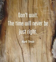 Don't wait - Tap to see more moving forward/Retirement inspiring picture quotes! - @mobile9