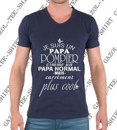 Je suis un papa pompier comme un papa normal mais carrément plus cool. T-shirt : Tshirts, polos par gazol-tee-shirt