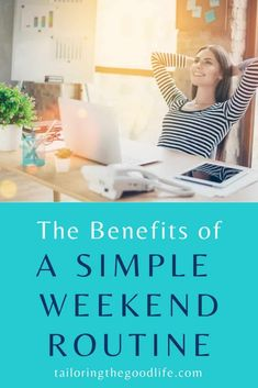Find out what the benefits are of a weekend routine, what you can do on a Saturday and Sunday morning, and how to make your weekends feel longer to be ready for a productive week to come. #weekendroutine #productivity #weekendideas
