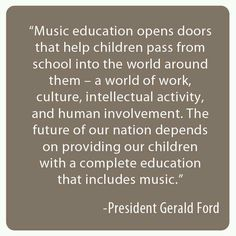 Music education opens doors by Gerald Ford