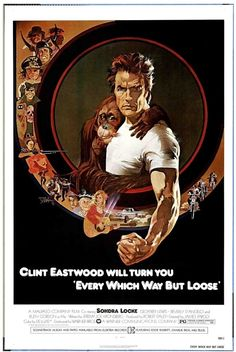 Directed by James Fargo.  With Clint Eastwood, Sondra Locke, Geoffrey Lewis, Beverly D'Angelo. The San Fernando Valley adventures of trucker turned prize-fighter Philo Beddoe and his pet orangutan Clyde.