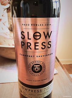 Slow Press Cabernet-yum!