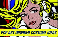 DIY - Pop Art Inspired Costume and Makeup Ideas and Tutorial