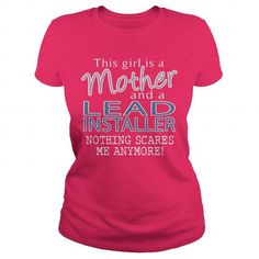 LEAD INSTALLER - MOTHER T-SHIRTS, HOODIES (22.99$ ==► Shopping Now) #lead #installer #- #mother #shirts #tshirt #hoodie #sweatshirt #giftidea