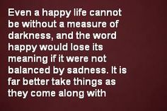 happiness and sadness is both related to each other