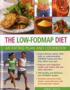 Improve your digestive health and relieve IBS and other gut disorders, with meal planners and 100 healthy low-fodmap recipes