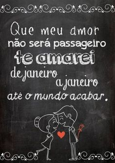 Poster tipo Quadro Negro - Te Amarei de Janeiro a Janeiro - Sabrina Matias - Top Quadros Love Is In The Air, Just Love, Lima, Image Clipart, Chalkboard, Love Quotes, Crushes, Romance, Scrapbook
