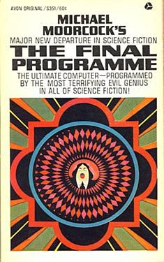 The Final Programme  Author:Michael Moorcock  Publisher:Avon, 1968