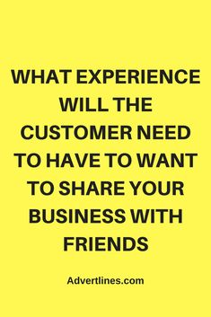 WHAT EXPERIENCE WILL THE CUSTOMER NEED TO HAVE TO WANT TO SHARE YOUR BUSINESS WITH FRIENDS. #SocialMedia  #Digital  #Strategy #blogging #bloggingtip #marketingtip #marketing #Cardiff