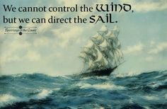 We cannot control the wind but we can direct the sail #life #positivity #sail #control