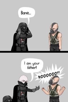 Bane, I am your father...
