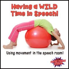 Super Power Speech: Having a Wild Time in Speech! Using movement in the speech room. Pinned by SOS Inc. Resources. Follow all our boards at pinterest.com/sostherapy/ for therapy resources.
