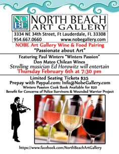 North Beach Art Gallery Wine & Food Pairing Thursday February 6 at 7:30 pm. Featuring Paul Winters and Winter's Passion Cook book paired with Don Mateo Chilean wines! Special guest Ed Horowitz - Wedding Musician / Strolling Musician entertain strolling with his violin.