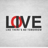 Love is like tomorrow motivational quote