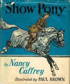 Show Pony by Nancy Caffrey w/ Remarque Pencil Drawing & Illustrations by Paul Brown Horse Story, Paul Brown, Horse Posters, Art Posters, Vintage Horse, Vintage Art, Vintage Posters, Horse Books, Year Of The Horse