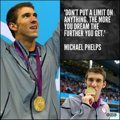 Don't put a limit on anything ~ Michel Phelps