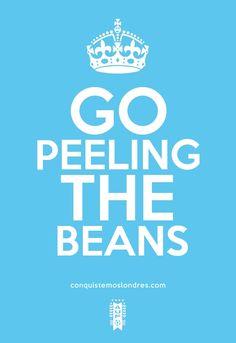 GO PEELING THE BEANS