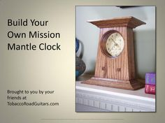 Mission Style Mantle Clock Plans And Instructions