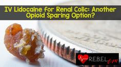 IV Lidocaine for Renal Colic: Another Opioid Sparing Option?   http://rebelem.com/iv-lidocaine-for-renal-colic-another-opioid-sparing-option/ #FOAMed