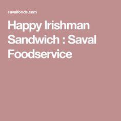 Happy Irishman Sandwich  : Saval Foodservice