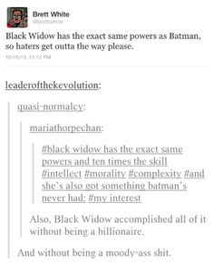 Exactly the point I've been trying to make with my husband! But I also love Batman and even his moodiness.
