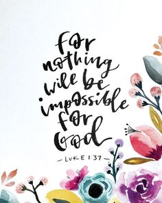 Nothing Is Impossible for God! Biblical Verses, Bible Verses Quotes, Bible Scriptures, Faith Quotes, Scripture Cards, Love The Lord, Gods Love, God Is Amazing, Amazing Grace