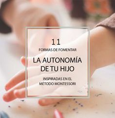 11 formas de fomentar la autonomía de los niños inspiradas en el método Montessori - Tigriteando