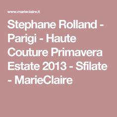 Stephane Rolland - Parigi - Haute Couture Primavera Estate 2013 - Sfilate - MarieClaire