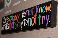 It is okay not to know, but it is not okay not to try