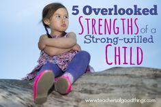5 Overlooked Strengths of a Strong-willed Child - Do you struggle with parenting a strong-willed child? These overlooked strengths can help you gain a positive perspective on a daily challenge of raising a strong-willed child. | www.teachersofgoodthings.com