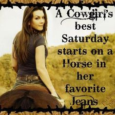 Of cowgirls and horses! Cowgirl Quote, Cowgirl And Horse, Horse Love, Horse Girl, Rodeo Quotes, Equestrian Quotes, Racing Quotes, Hunting Quotes, Son Quotes