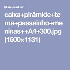 caixa+pirâmide+tema+passainho+meninas++A4+300.jpg (1600×1131)