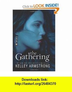 The Gathering (Darkness Rising, Book 1) (9780061797026) Kelley Armstrong , ISBN-10: 0061797022  , ISBN-13: 978-0061797026 ,  , tutorials , pdf , ebook , torrent , downloads , rapidshare , filesonic , hotfile , megaupload , fileserve