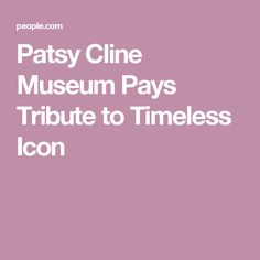 Patsy Cline Museum Pays Tribute to Timeless Icon