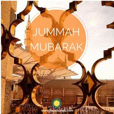 The Best Collection of Jumma Mubarak Quotes & Sayings, in English, with Beautiful HD Images/Photos.