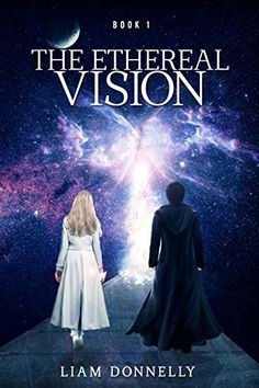 The Ethereal Vision by Liam Donnelly, http://www.amazon.com/dp/B00RGZU4BC/ref=cm_sw_r_pi_dp_B2-Bvb1GC7DPS