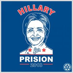 HILLARY FOR PRISION 2018