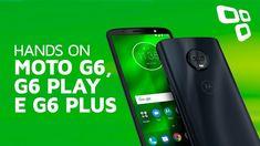 Moto G6, G6 Play e G6 Plus - Hands On - TecMundo